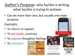 author s purpose why he she is writing what he she is trying to achieve