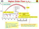 higher order flow v 3 v 4