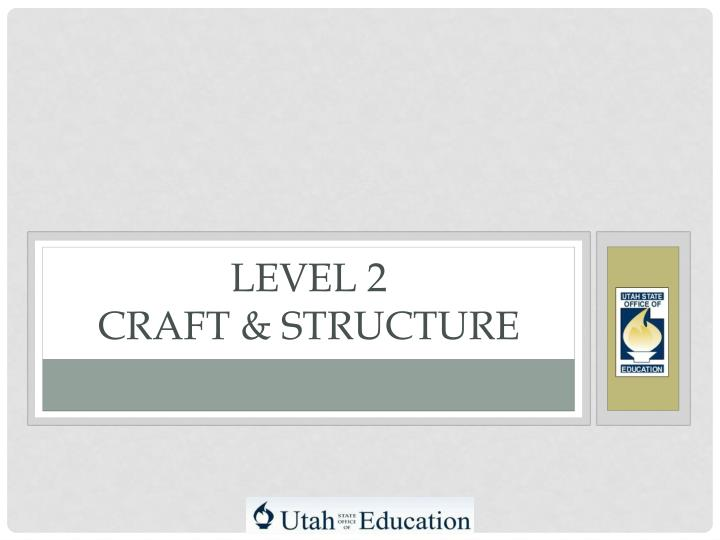 level 2 craft structure n.