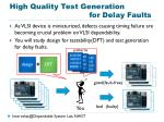 high quality test generation for delay faults