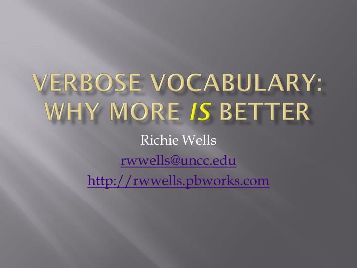 verbose vocabulary why more is better n.