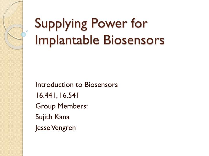 supplying power for implantable biosensors n.