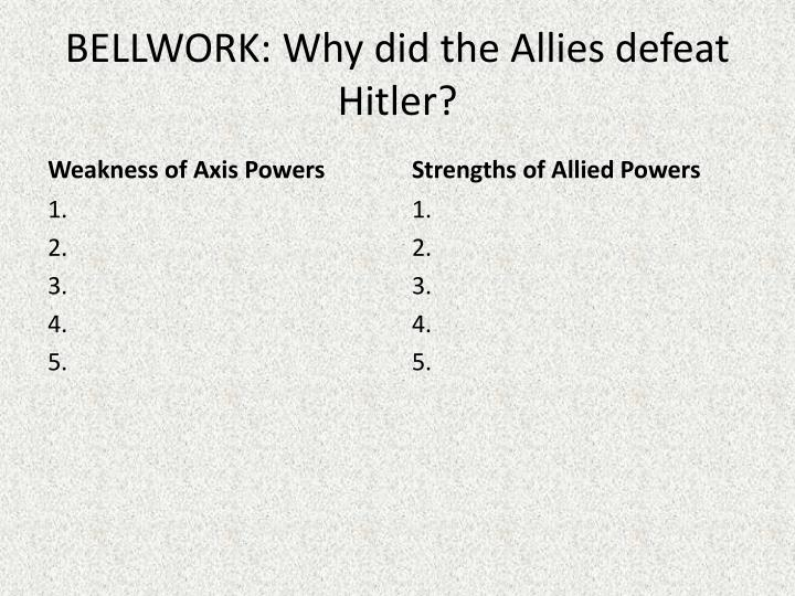 bellwork why did the allies defeat hitler n.