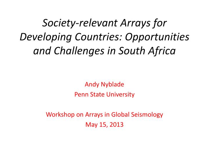 society relevant arrays for developing countries opportunities and challenges in south africa n.