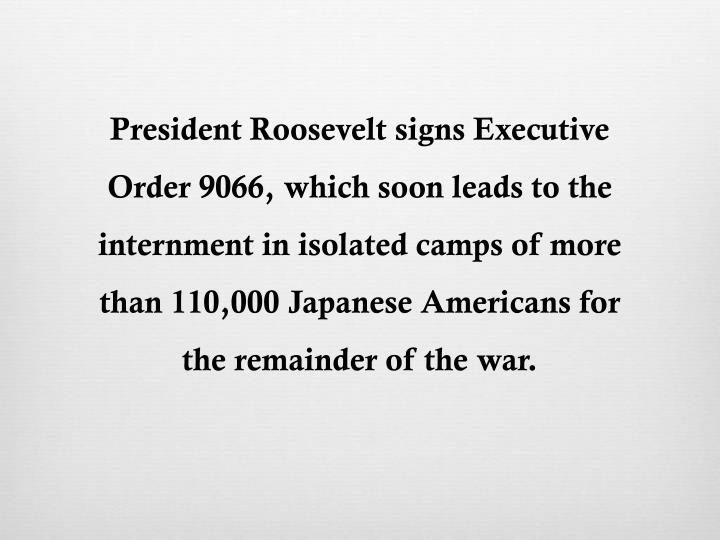 japanese internment executive order 9066 essay At a glance description do important historical documents look important at first glance frank wu examines executive order 9066, which gave the military power to intern japanese americans during world war ii.