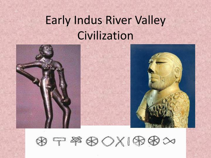 early indus river valley civilization n.