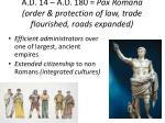 a d 14 a d 180 pax romana order protection of law trade flourished roads expanded