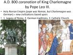 a d 800 coronation of king charlemagne by pope leo iii