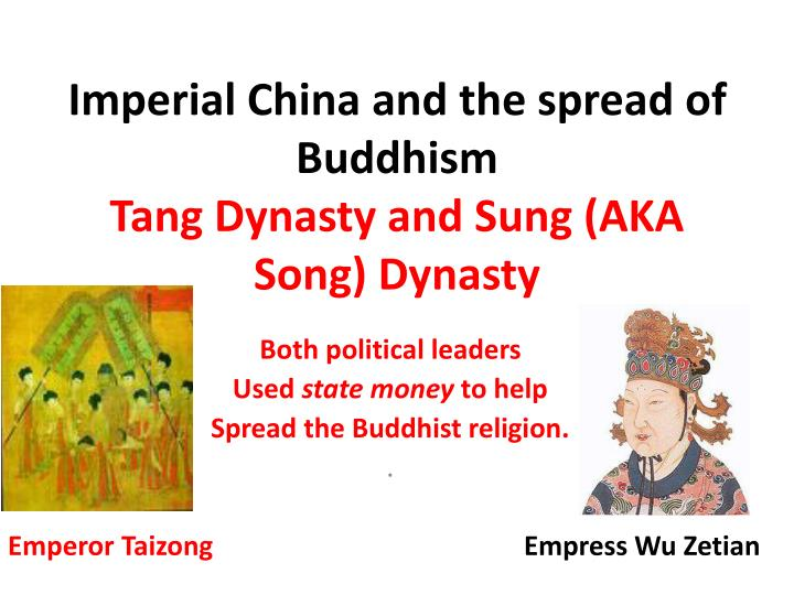 imperial china and the spread of buddhism tang dynasty and sung aka song dynasty n.