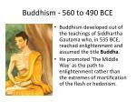 buddhism 560 to 490 bce