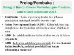 prolog pembuka dialog di kantor dewan pertimbangan presiden jum at sore 24januari 2014