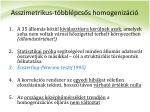 asszimetrikus t bbl pcs s homogeniz ci