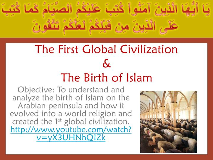 the first global civilization the birth of islam n.