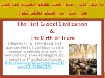 the first global civilization the birth of islam