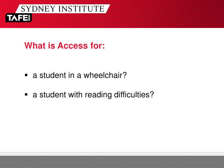 What is Access for:
