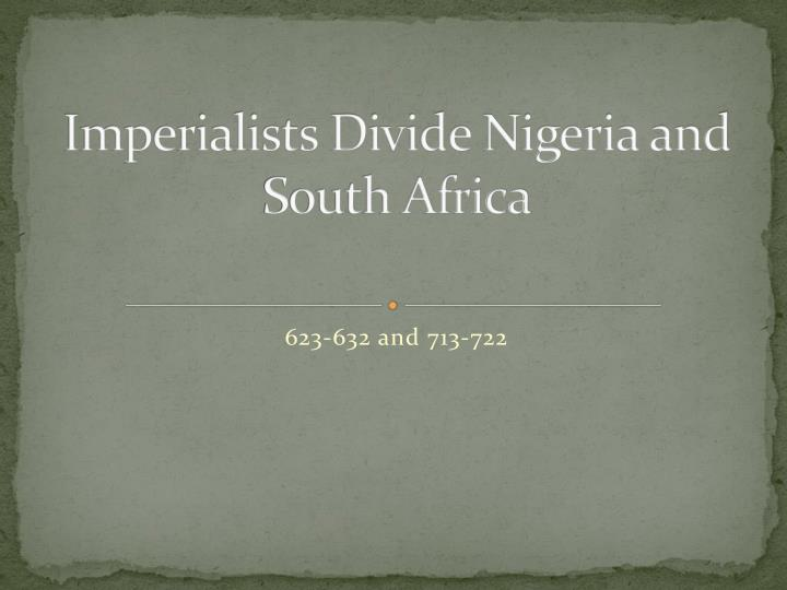 imperialists divide nigeria and south africa n.
