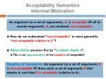 acceptability semantics informal motivation1