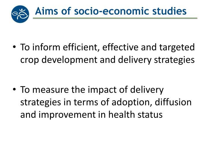 Aims of socio economic studies