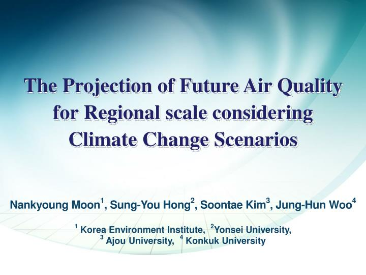 the projection of future air quality for regional scale considering climate change scenarios n.