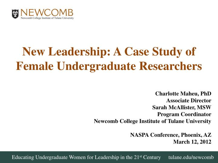 new leadership a case study of female undergraduate researchers n.