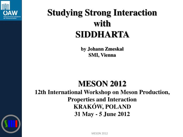 Studying Strong Interaction