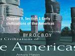 chapter 9 section 1 early civilizations of the americas