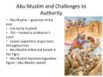 abu muslim and challenges to authority