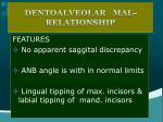 dentoalveolar mal relationship