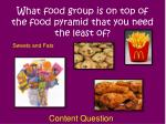 what food group is on top of the food pyramid that you need the least of