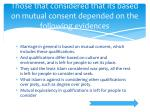 those that considered that its based on mutual consent depended on the following evidences