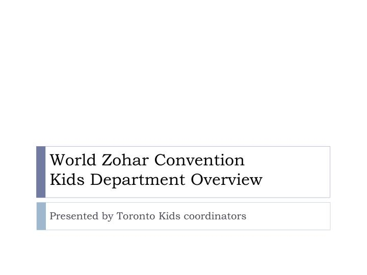 world zohar convention kids department overview n.