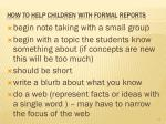 how to help children with formal reports