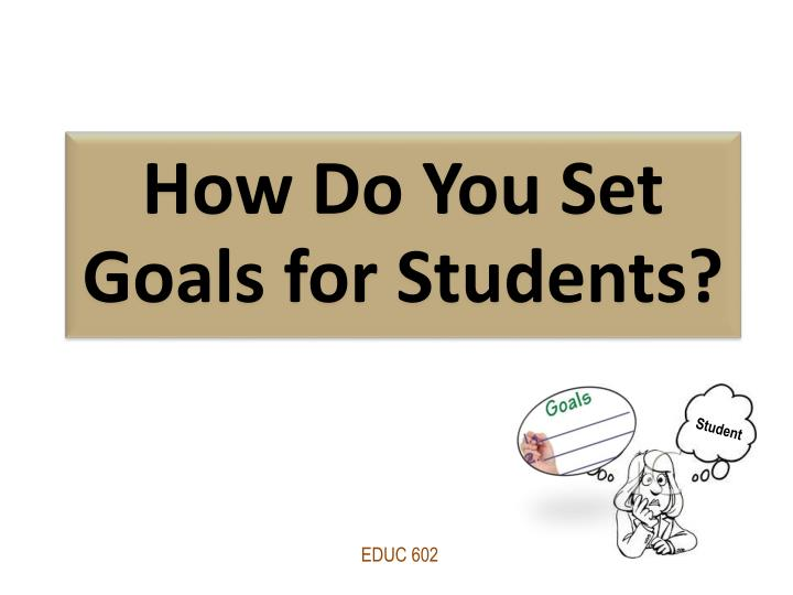 how do you set goals for students n.