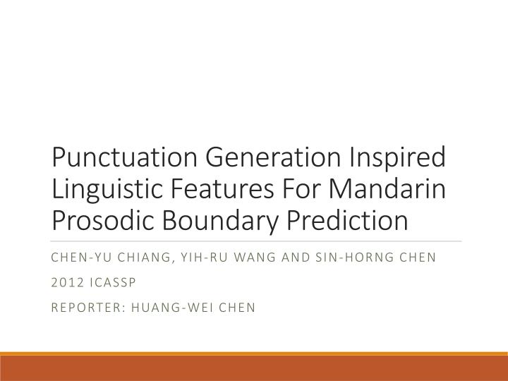 punctuation generation inspired linguistic features for mandarin prosodic boundary prediction n.
