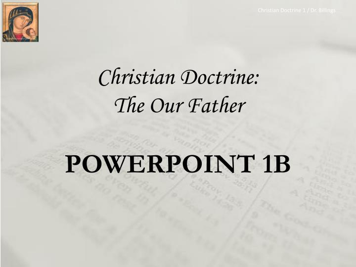 christian doctrine the our father powerpoint 1b n.