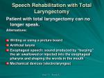 speech rehabilitation with total laryngectomy