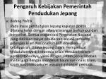 pengaruh kebijakan pemerintah pendudukan jepang