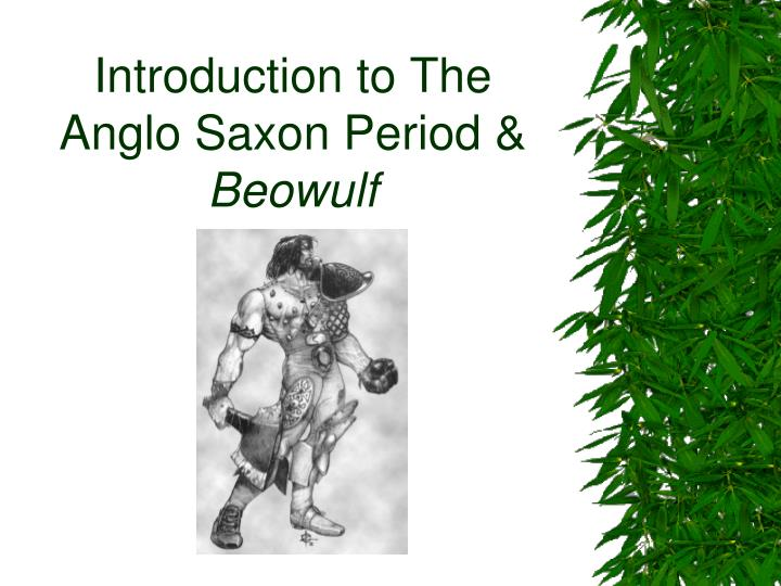 how beowulf embodies the ideals of the anglo saxon culture How can the answer be improved.