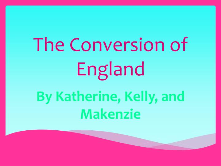 the conversion of england n.
