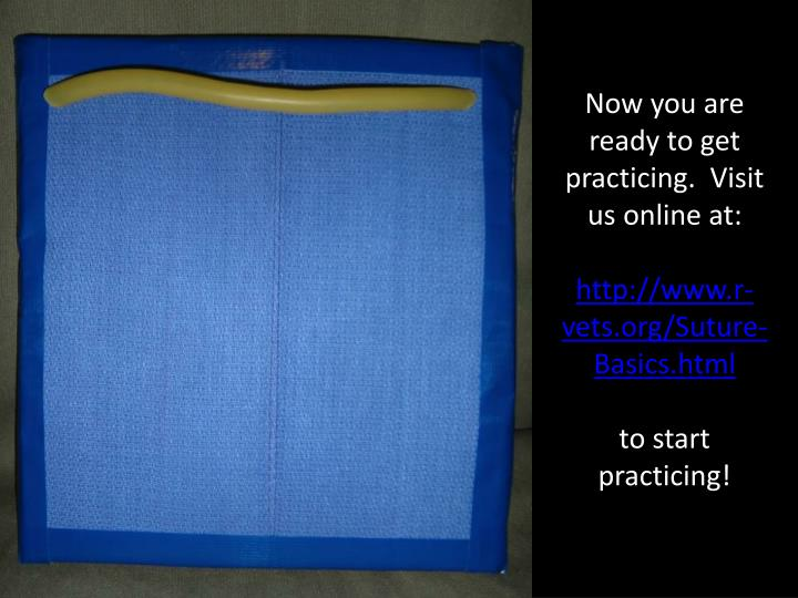 Now you are ready to get practicing.  Visit us