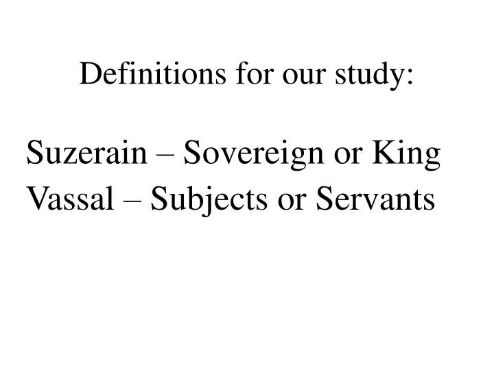 Definitions for our study: