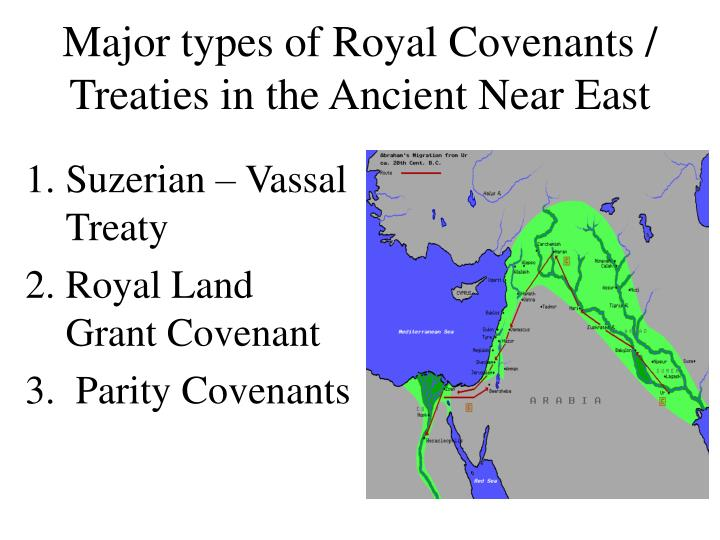 Major types of royal covenants treaties in the ancient near east