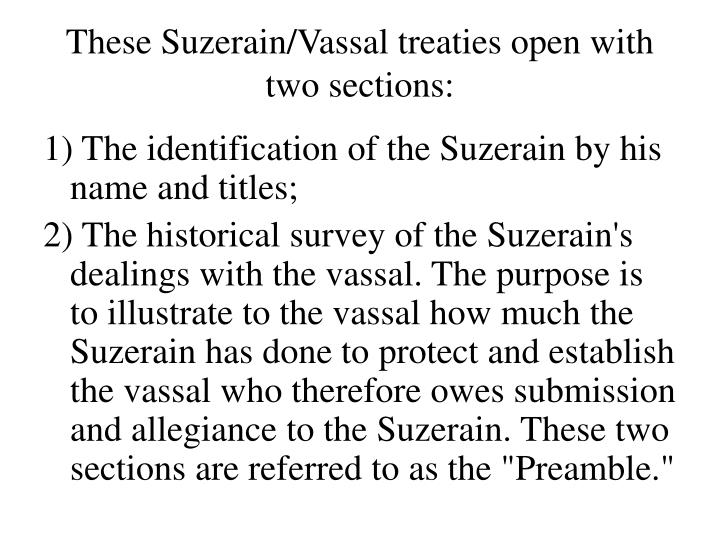 These Suzerain/Vassal treaties open with two sections: