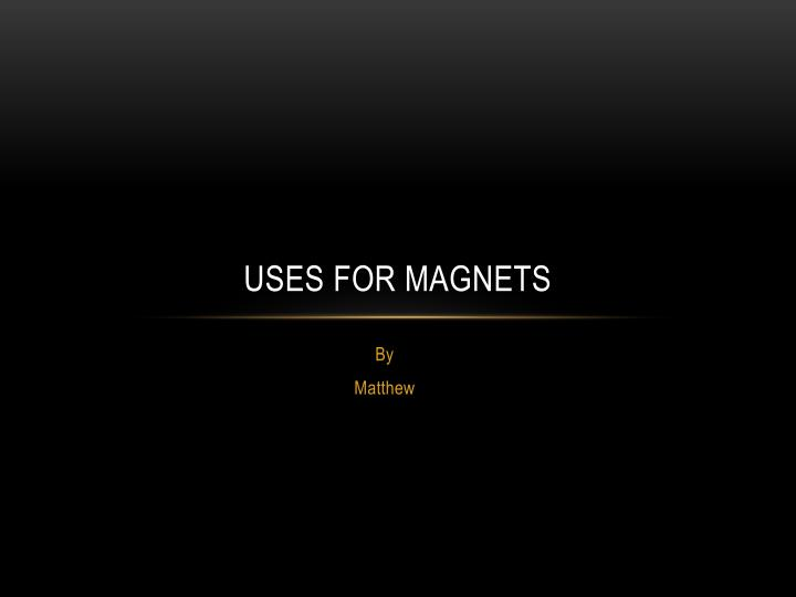 uses for magnets n.