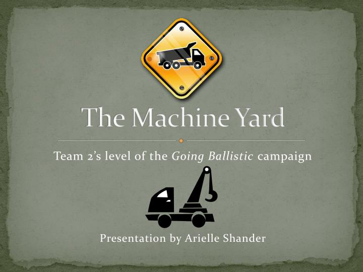 the machine yard n.