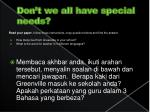 don t we all have special needs