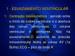 1 esvaziamento ventricular