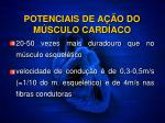 potenciais de a o do m sculo card aco