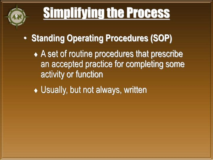 Simplifying the Process