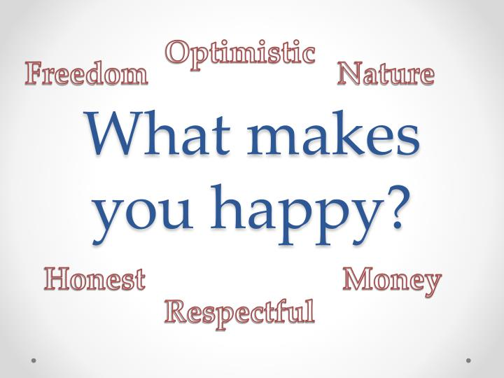 what makes you happy n.